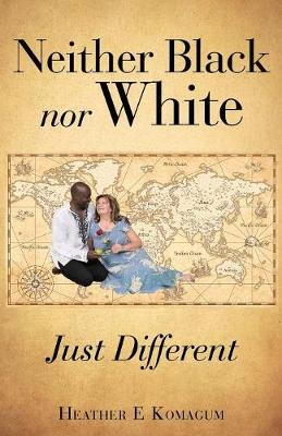 Neither Black Nor White - Just Different (Paperback)