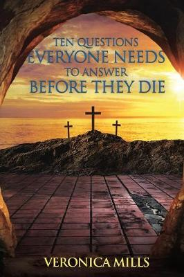 Ten Questions Everyone Needs to Answer Before They Die (Paperback)