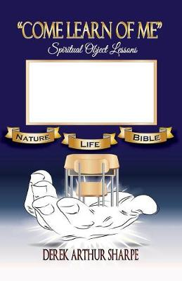 Come Learn of Me (Paperback)