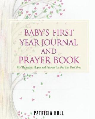 Baby's First Year Journal and Prayer Book (Paperback)