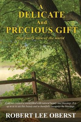 A Delicate And Precious Gift: One poet's view of the world (Paperback)