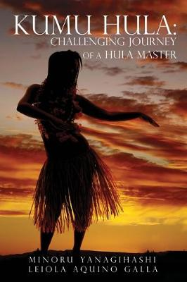 Kumu Hula: Challenging Journey of a Hula Master (Paperback)