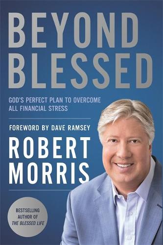 Beyond Blessed: God's Perfect Plan to Overcome All Financial Stress (Hardback)