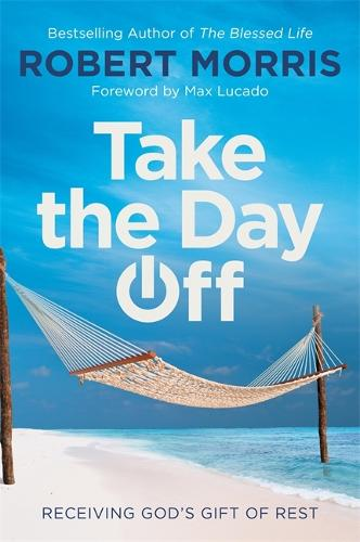 Take the Day Off: Receiving God's Gift of Rest (Paperback)