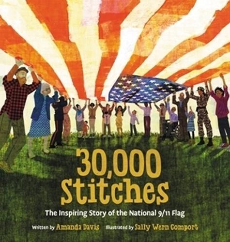 30,000 Stitches: The Inspiring Story of the National 9 11 Flag (Hardback)