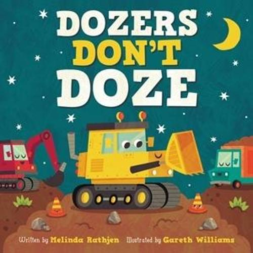 Dozers Don't Doze (Hardback)