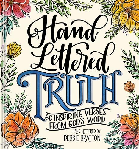 Hand Lettered Truth: 60 Inspiring Verses from God's Word (Hardback)