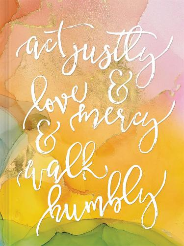 Act Justly, Love Mercy, and Walk Humbly Hardcover Journal: Journal (Hardback)