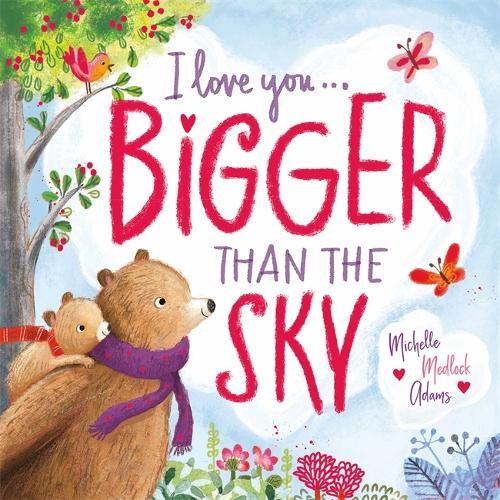 I Love You . . . Bigger Than the Sky (Hardback)