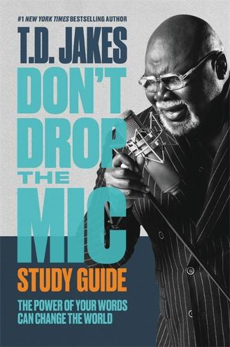 Don't Drop the Mic Study Guide: The Power of Your Words Can Change the World (Paperback)