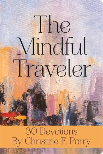 The Mindful Traveler Journal (Paperback)