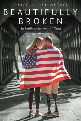 Beautifully Broken: An Unlikely Journey of Faith (Hardback)