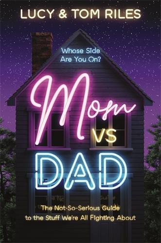 Mom vs. Dad: The Not-So-Serious Guide to the Stuff We're All Fighting About (Hardback)