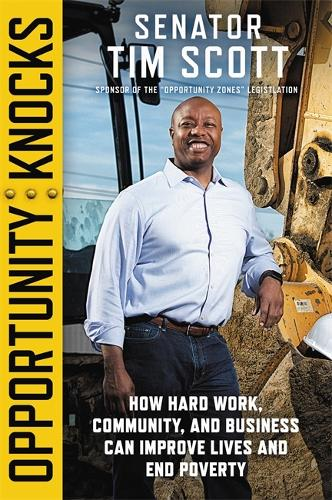 Opportunity Knocks: How Hard Work, Community, and Business Can Improve Lives and End Poverty (Hardback)
