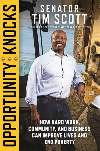 Opportunity Knocks: How Hard Work, Community, and Business Can Improve Lives and End Poverty (Paperback)