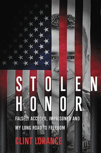 Stolen Honor: Falsely Accused, Imprisoned, and My Long Road to Freedom (Hardback)