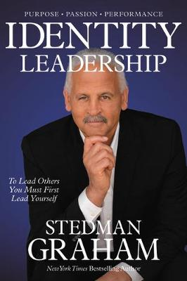 Identity Leadership: To Lead Others You Must First Lead Yourself (Paperback)