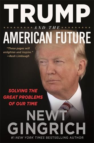 Trump and the American Future: Solving the Great Problems of Our Time (Hardback)