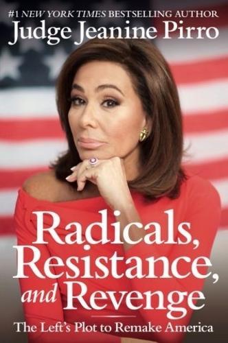 Radicals, Resistance, and Revenge: The Left's Plot to Remake America (Hardback)