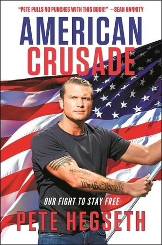 American Crusade: Our Fight to Stay Free (Hardback)