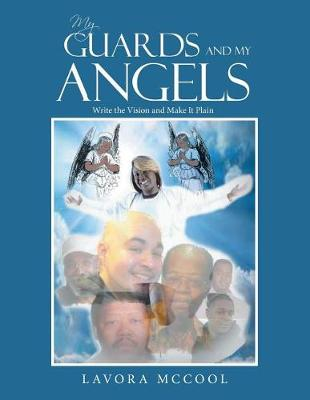 My Guards and My Angels: Write the Vision and Make It Plain (Paperback)