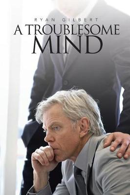 A Troublesome Mind (Paperback)