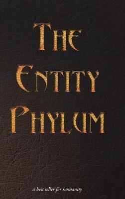 The Entity Phylum (Hardback)