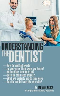 Understanding the Dentist (Hardback)
