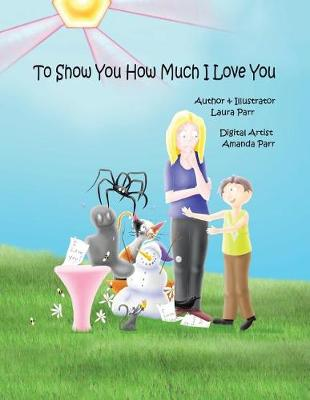 To Show You How Much I Love You (Paperback)