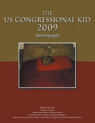 The Us Congressional Kid 2009: Autobiography (Paperback)