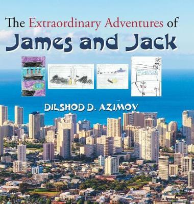 The Extraordinary Adventures of James and Jack (Hardback)