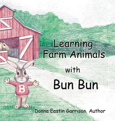 Learning Farm Animals with Bun Bun (Hardback)