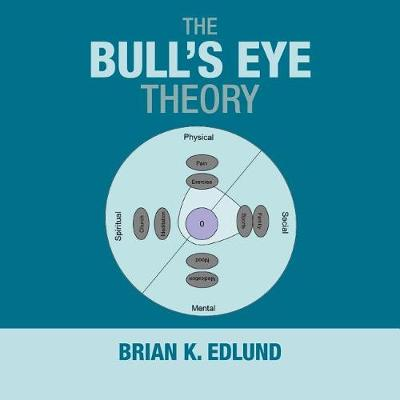 The Bull's Eye Theory (Paperback)