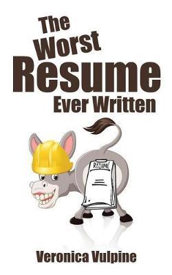The Worst Resume Ever Written (Paperback)
