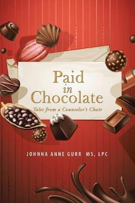 Paid in Chocolate: Tales from a Counselor's Chair (Paperback)