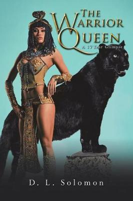 The Warrior Queen: A 17 Year Glimpse (Paperback)