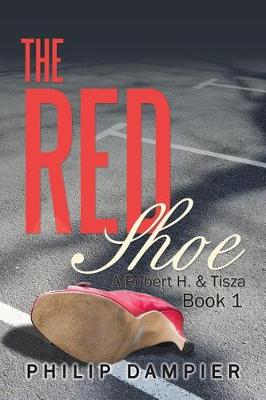 The Red Shoe: A Robert H. & Tisza Book 1 (Paperback)