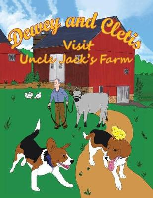 Dewey and Cletis: Visit Uncle Jack's Farm (Paperback)