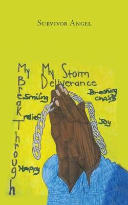 My Storm, My Deliverance, and My Break Through the Pain Up Under My Skin (Paperback)