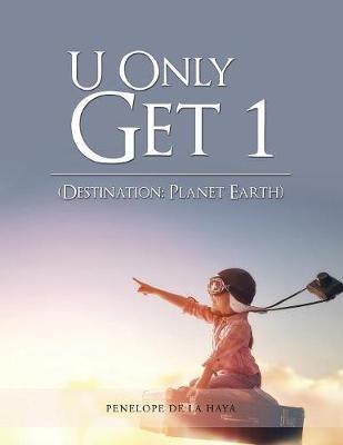 U Only Get 1: Destination: Planet Earth Book 1 (Paperback)