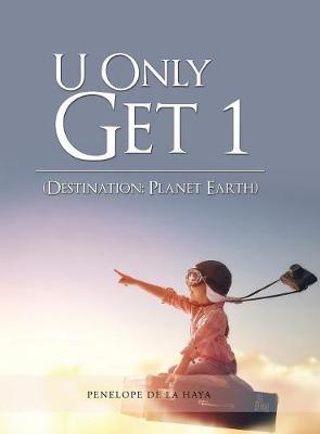 U Only Get 1: Destination: Planet Earth Book 1 (Hardback)