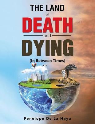 The Land of Death and Dying: In Between Times Book 2 (Paperback)