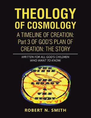 Theology of Cosmology: Written for All God's Children Who Want to Know (Paperback)