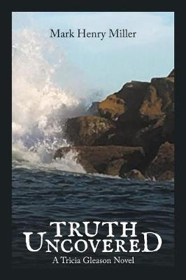 Truth Uncovered: A Tricia Gleason Novel (Paperback)