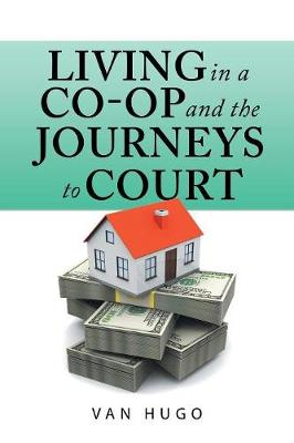 Living in a Co-Op and the Journeys to Court (Paperback)