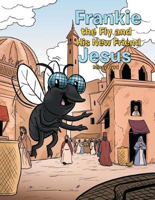 Frankie the Fly and His New Friend Jesus (Paperback)