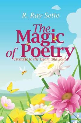 The Magic of Poetry: Passage to the Heart and Soul (Paperback)
