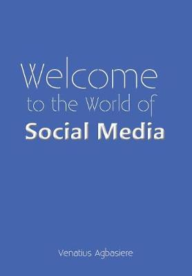 Welcome to the World of Social Media (Hardback)