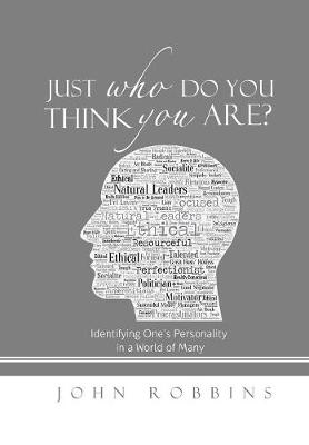 Just Who Do You Think You Are?: Identifying One's Personality in a World of Many (Hardback)
