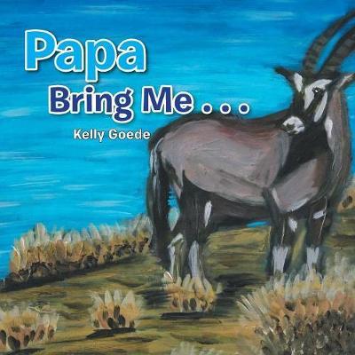 Papa Bring Me . . . (Paperback)